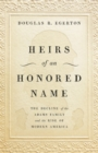 Heirs of an Honored Name : The Decline of the Adams Family and the Rise of Modern America - Book