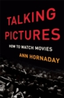 Talking Pictures : How to Watch Movies - Book