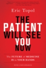 The Patient Will See You Now : The Future of Medicine Is in Your Hands - eBook
