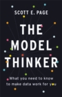 The Model Thinker : What You Need to Know to Make Data Work for You - Book
