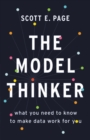 The Model Thinker : What You Need to Know to Make Data Work for You - eBook