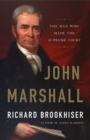 John Marshall : The Man Who Made the Supreme Court - eBook