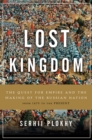 Lost Kingdom : The Quest for Empire and the Making of the Russian Nation - eBook