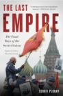 The Last Empire : The Final Days of the Soviet Union - eBook