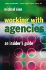Working With Agencies : An Insider's Guide - eBook