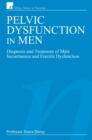 Pelvic Dysfunction in Men : Diagnosis and Treatment of Male Incontinence and Erectile Dysfunction - Book