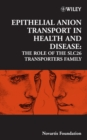 Epithelial Anion Transport in Health and Disease : The Role of the SLC26 Transporters Family - eBook