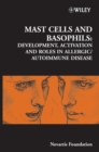 Mast Cells and Basophils : Development, Activation and Roles in Allergic / Autoimmune Disease - eBook