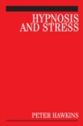 Hypnosis and Stress : A Guide for Clinicians - eBook