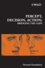 Percept, Decision, Action : Bridging the Gaps - eBook