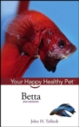 Betta : Your Happy Healthy Pet - eBook