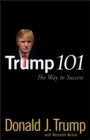Trump 101 : The Way to Success - Book