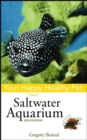 Saltwater Aquarium : Your Happy Healthy Pet - eBook
