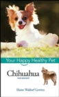 Chihuahua : Your Happy Healthy Pet - eBook