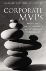 Corporate MVPs : Managing Your Company's Most Valuable Performers - eBook