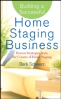 Building a Successful Home Staging Business : Proven Strategies from the Creator of Home Staging - eBook