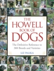 The Howell Book of Dogs : The Definitive Reference to 300 Breeds and Varieties - eBook