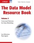 The Data Model Resource Book : Volume 3: Universal Patterns for Data Modeling - Book