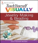 Teach Yourself VISUALLY Jewelry Making and Beading - eBook