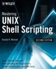 Mastering Unix Shell Scripting : Bash, Bourne, and Korn Shell Scripting for Programmers, System Administrators, and UNIX Gurus - Book