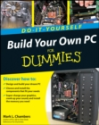 Build Your Own PC Do-It-Yourself For Dummies - Book