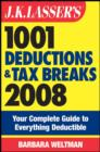 J.K. Lasser's 1001 Deductions and Tax Breaks 2008 : Your Complete Guide to Everything Deductible - eBook