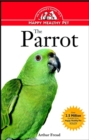 The Parrot : An Owner's Guide to a Happy Healthy Pet - eBook