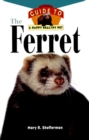 The Ferret : An Owner's Guide to a Happy Healthy Pet - eBook