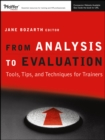 From Analysis to Evaluation : Tools, Tips, and Techniques for Trainers - eBook