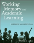 Working Memory and Academic Learning : Assessment and Intervention - eBook