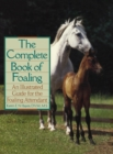 The Complete Book of Foaling : An Illustrated Guide for the Foaling Attendant - eBook