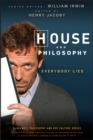 House and Philosophy : Everybody Lies - Book