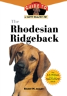The Rhodesian Ridgeback : An Owner's Guide to a Happy Healthy Pet - eBook