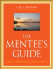 The Mentee's Guide : Making Mentoring Work for You - Book