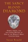 The Sancy Blood Diamond : Power, Greed, and the Cursed History of One of the World's Most Coveted Gems - eBook