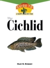 The Cichlid : An Owner'S Guide to a Happy Healthy Fish - eBook