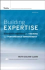 Building Expertise : Cognitive Methods for Training and Performance Improvement - eBook