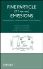 Fine Particle (2.5 microns) Emissions : Regulations, Measurement, and Control - eBook