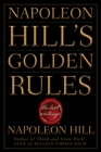 Napoleon Hill's Golden Rules : The Lost Writings - Book