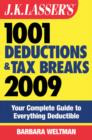 J.K. Lasser's 1001 Deductions and Tax Breaks 2009 : Your Complete Guide to Everything Deductible - eBook