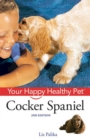 Cocker Spaniel : Your Happy Healthy Pet - eBook