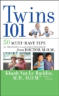 Twins 101 : 50 Must-Have Tips for Pregnancy through Early Childhood From Doctor M.O.M. - eBook