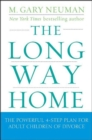 The Long Way Home : The Powerful 4-Step Plan for Adult Children of Divorce - eBook