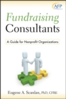 Fundraising Consultants : A Guide for Nonprofit Organizations - eBook