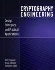 Cryptography Engineering : Design Principles and Practical Applications - Book