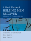 A Man's Workbook : A Program for Treating Addiction - Book