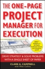 The One-Page Project Manager for Execution : Drive Strategy and Solve Problems with a Single Sheet of Paper - Book