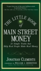 The Little Book of Main Street Money : 21 Simple Truths that Help Real People Make Real Money - eBook
