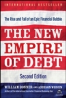 The New Empire of Debt : The Rise and Fall of an Epic Financial Bubble - eBook