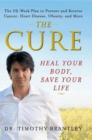The Cure : Heal Your Body, Save Your Life - eBook